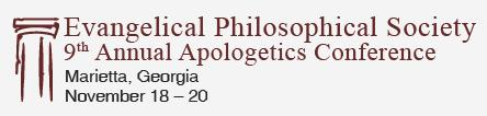 Evangelical Philosophical Society Apologetics Conference